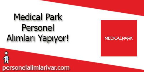 Medical Park Personel Alımı ve İş İlanları