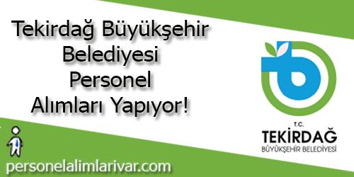 Tekirdağ Büyükşehir Belediyesi Personel Alımı ve İş İlanları
