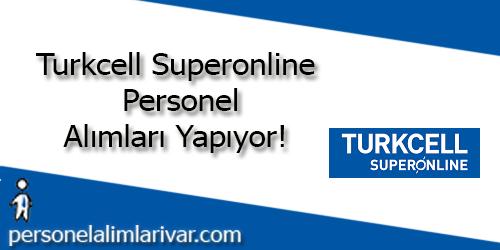 Turkcell Superonline Personel Alımı ve İş İlanları