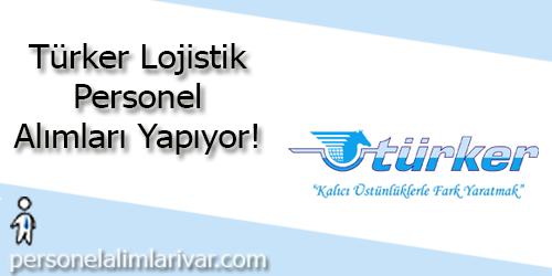 Türker Lojistik Personel Alımı ve İş İlanları