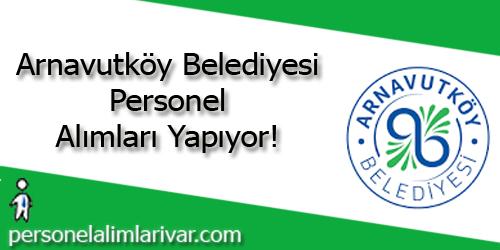 Arnavutköy Belediyesi Personel Alımı ve İş İlanları