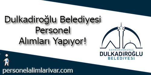 Dulkadiroğlu Belediyesi Personel Alımı ve İş İlanları