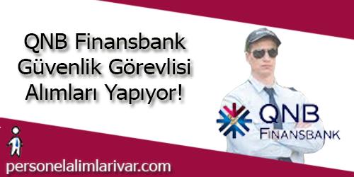 QNB Finansbank Güvenlik Görevlisi Alımı