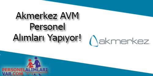 Akmerkez AVM Personel Alımı ve İş İlanları