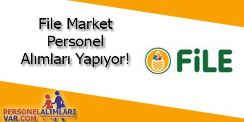 File Market Personel Alımı ve İş İlanları