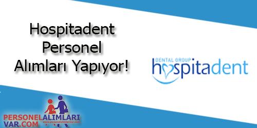 Hospitadent Personel Alımı ve İş İlanları