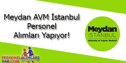 Meydan İstanbul AVM Personel Alımı ve İş İlanları
