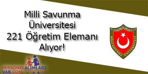 Milli Savunma Üniversitesi 221 Öğretim Elemanı Alıyor