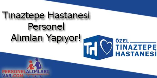 Tınaztepe Hastanesi Personel Alımı ve İş İlanları