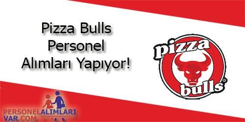 Pizzabulls Personel Alımı ve İş İlanları